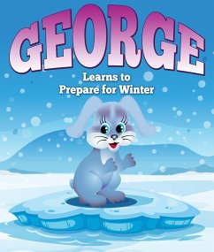 George Learns to Prepare for Winter (eBook, ePUB) - Publishing, Speedy