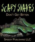 Scary Snakes - Don't Get Bitten (eBook, ePUB)