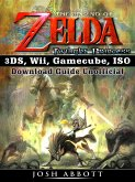 The Legend of Zelda Twilight Princess 3DS, Wii, Gamecube, ISO Download Guide Unofficial (eBook, ePUB)