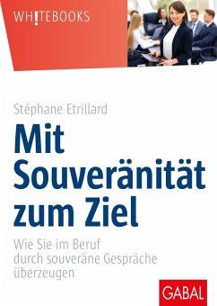 Mit Souveränität zum Ziel (eBook, PDF) - Etrillard, Stéphane