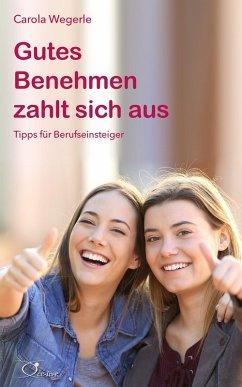 Gutes Benehmen zahlt sich aus (eBook, ePUB) - Wegerle, Carola