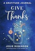 Give Thanks: A Gratitude Journal (eBook, ePUB)
