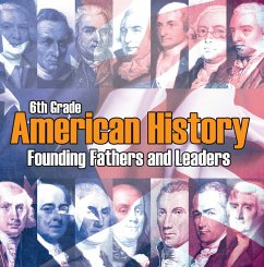 6th Grade American History: Founding Fathers and Leaders (eBook, ePUB) - Baby