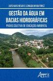 Gestão da Água em Bacias Hidrográficas: Práxis Coletiva de Educação Ambiental (eBook, ePUB)