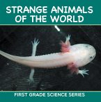 Strange Animals Of The World : First Grade Science Series (eBook, ePUB)