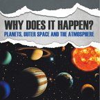 Why Does It Happen?: Planets, Outer Space and the Atmosphere (eBook, ePUB)