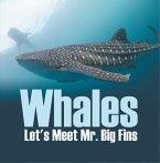 Whales - Let's Meet Mr. Big Fins (eBook, ePUB)