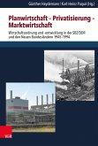 Planwirtschaft - Privatisierung - Marktwirtschaft (eBook, PDF)
