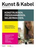 Kunst & Kabel: Konstruieren, Programmieren, Selbermachen! (eBook, PDF)