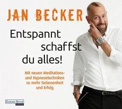 Entspannt schaffst Du alles!, 2 Audio-CDs - Becker, Jan