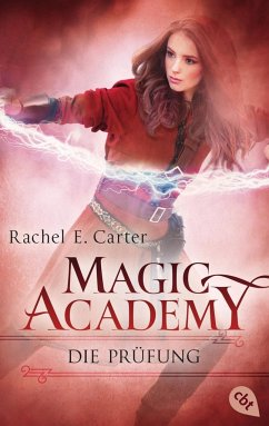 Die Prüfung / Magic Academy Bd.2 - Carter, Rachel E.