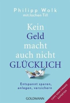Kein Geld macht auch nicht glücklich - Wolk, Philipp