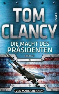 Die Macht des Präsidenten / Jack Ryan Bd.20 - Clancy, Tom; Greaney, Mark
