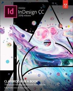 Adobe InDesign CC Classroom in a Book (2018 release) - Anton, Kelly Kordes; Dejarld, Tina