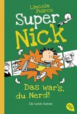 Das war's, du Nerd! / Super Nick Bd.8