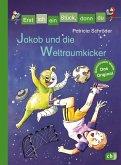 Jakob und die Weltraumkicker / Erst ich ein Stück, dann du Bd.36