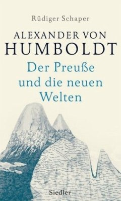 Alexander von Humboldt - Schaper, Rüdiger