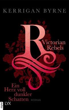 Ein Herz voll dunkler Schatten / Victorian Rebels Bd.2 (eBook, ePUB) - Byrne, Kerrigan