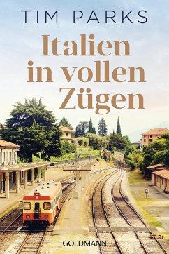 Italien in vollen Zügen - Parks, Tim