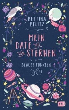 Blaues Funkeln / Mein Date mit den Sternen Bd.1 - Belitz, Bettina