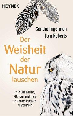 Der Weisheit der Natur lauschen - Ingerman, Sandra; Roberts, Llyn