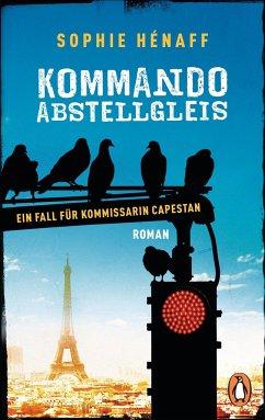 Kommando Abstellgleis Bd.1 - Hénaff, Sophie
