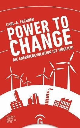 Power to change - Fechner, Carl-A.