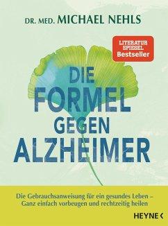 Die Formel gegen Alzheimer - Nehls, Michael