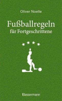 Fußballregeln für Fortgeschrittene - Noelle, Oliver