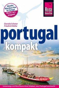 Reise Know-How Reiseführer Portugal kompakt - Schetar, Daniela; Köthe, Friedrich
