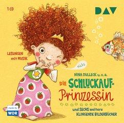 Die Schluckaufprinzessin und sieben weitere klingende Bilderbücher, 1 Audio-CD - Dulleck, Nina; u.v.a.