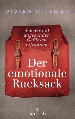 Der emotionale Rucksack - Dittmar, Vivian