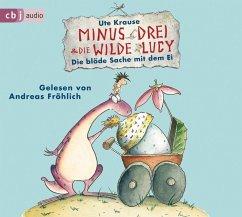 Die blöde Sache mit dem Ei / Minus Drei & die wilde Lucy Bd.4 (1 Audio-CD) - Krause, Ute