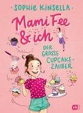 Der große Cupcake-Zauber / Mami Fee & ich Bd.1