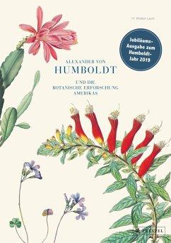 Alexander von Humboldt und die botanische Erforschung Amerikas - Lack, Hans W.
