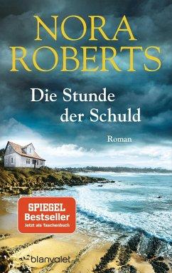 Die Stunde der Schuld - Roberts, Nora