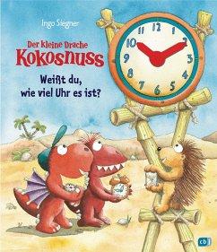 Der kleine Drache Kokosnuss - Weißt du, wie viel Uhr es ist? - Siegner, Ingo