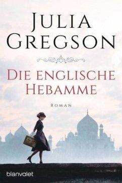 Die englische Hebamme - Gregson, Julia