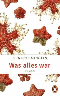 Was alles war - Mingels, Annette