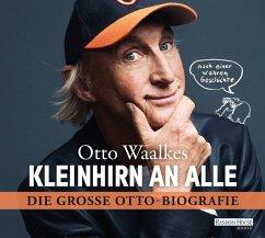 Kleinhirn an alle, 6 Audio-CDs - Waalkes, Otto