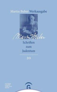 Schriften zum Judentum / Martin Buber-Werkausgabe (MBW) 20 - Buber, Martin;Buber, Martin Buber, Martin;Buber, Martin
