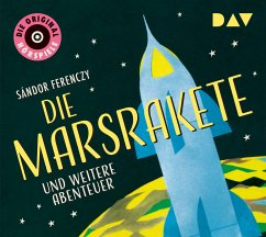Die Marsrakete und weitere Abenteuer, 1 Audio-CD - Ferenczy, Sándor
