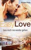 Easy Love - Lass mich nie wieder gehen (eBook, ePUB)