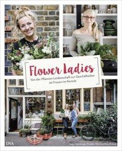 Flower Ladies - Heimberger-Preisler, Karin; Khor, Wei Ling