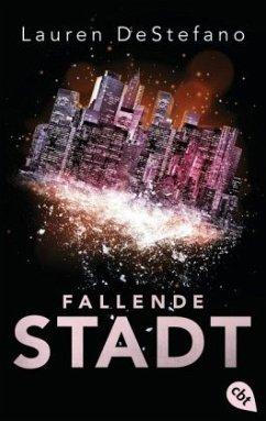 Fallende Stadt / Morgan Bd.1 - DeStefano, Lauren