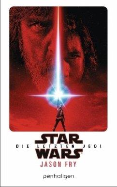 Star Wars(TM) - Die letzten Jedi - Fry, Jason