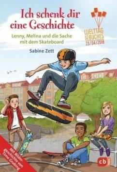 Ich schenk dir eine Geschichte 2018 - Lenny, Melina und die Sache mit dem Skateboard - Zett, Sabine