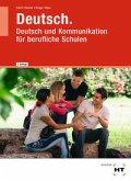 Deutsch. Deutsch und Kommunikation für berufliche Schulen