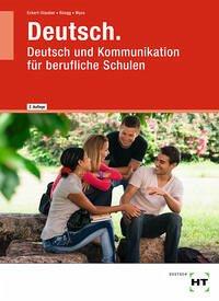 Deutsch. Deutsch und Kommunikation für berufliche Schulen - Eckert-Stauber, Rahel; Rüegg, Marta; Wyss, Monika
