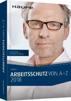Arbeitsschutz von A-Z 2018